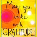 May You Wake with Gratitude